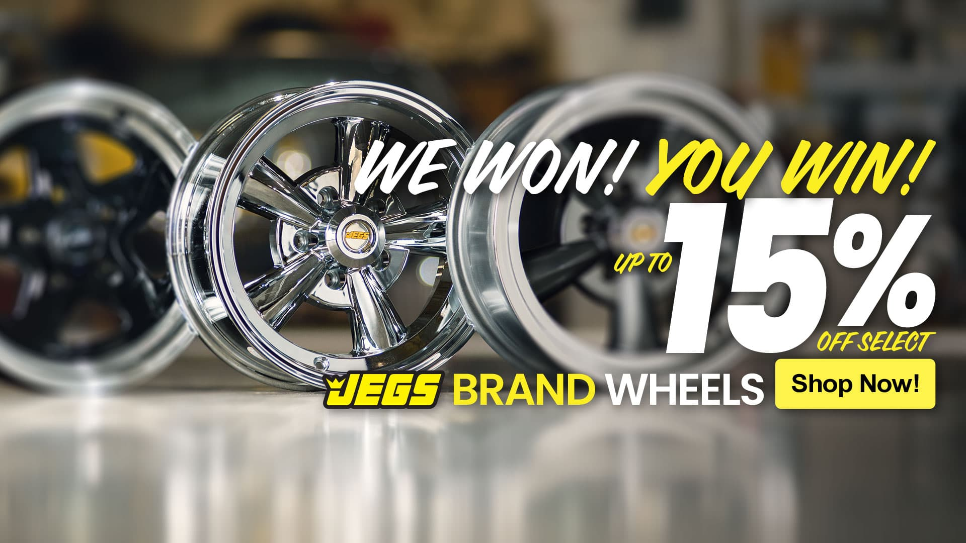 Save 15% off JEGS Brand Wheels