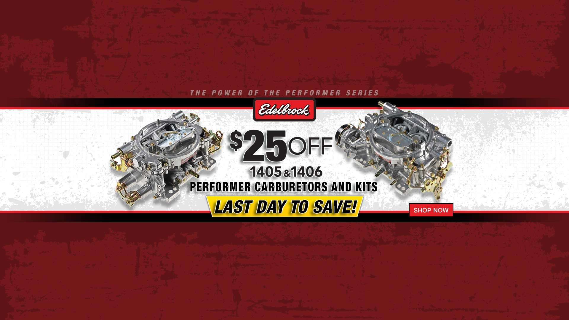 Edelbrock $25 off 1405, 1406, and more