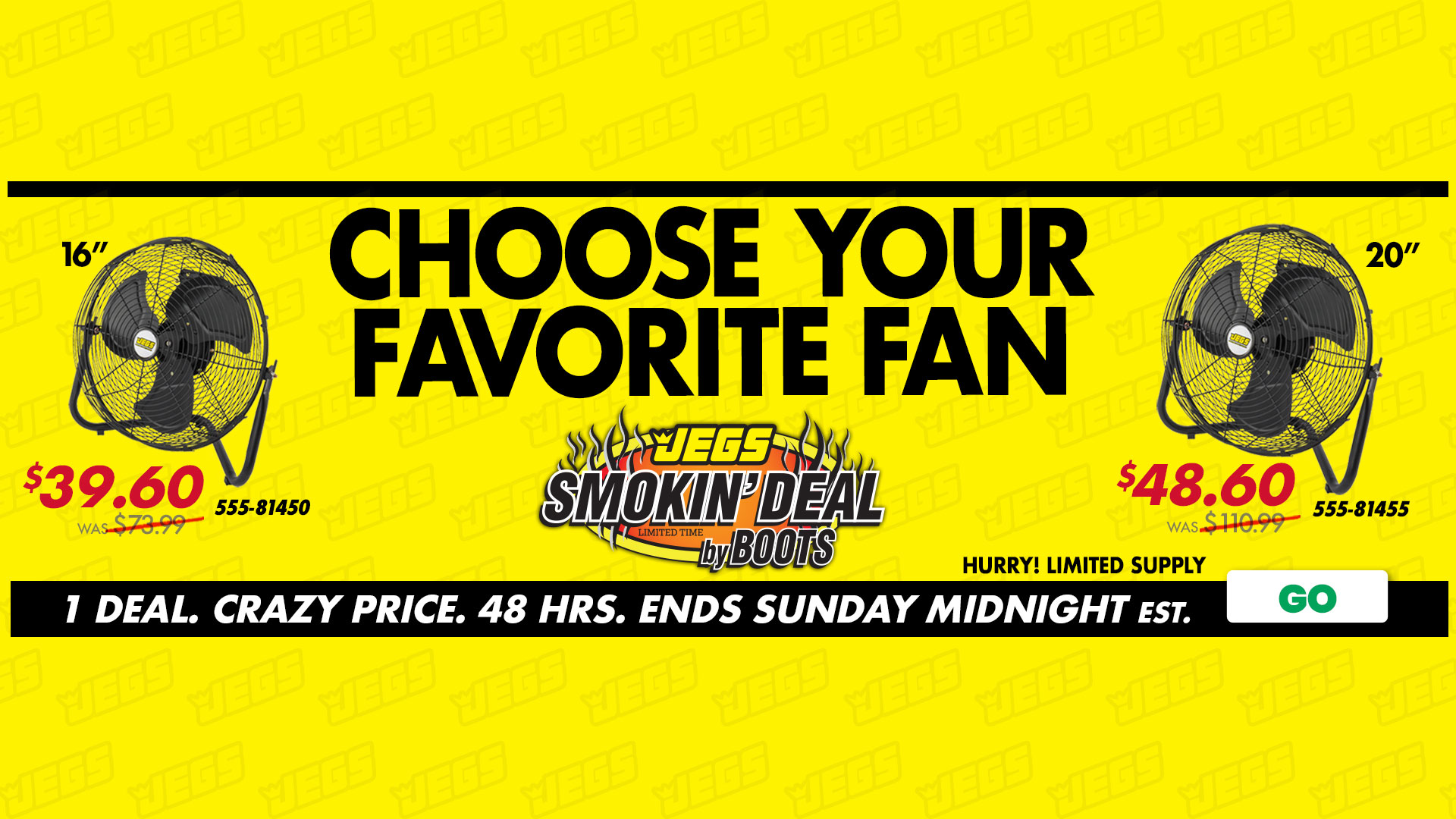 JEGS Smokin' Deal - JEGS 2 Shop Fans - 2 Deals. Crazy Price. 2-days Ends Sunday Midnight EST.