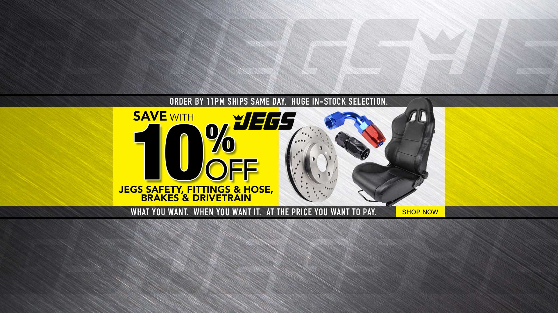 10% off JEGS Safety, Fitting & Hose, and Brakes & Drivetrain