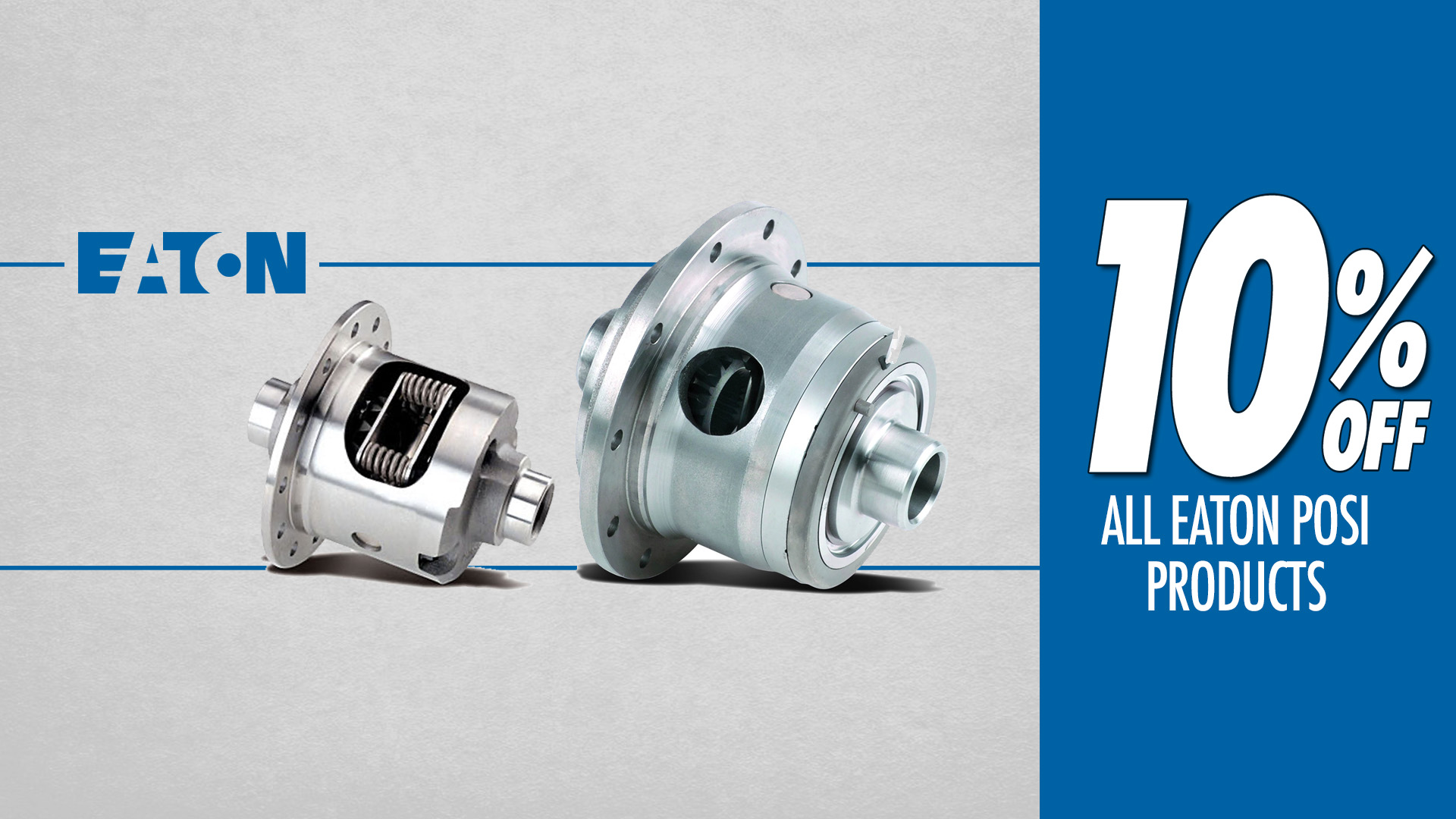 Save 10% on All Eaton Posi Products