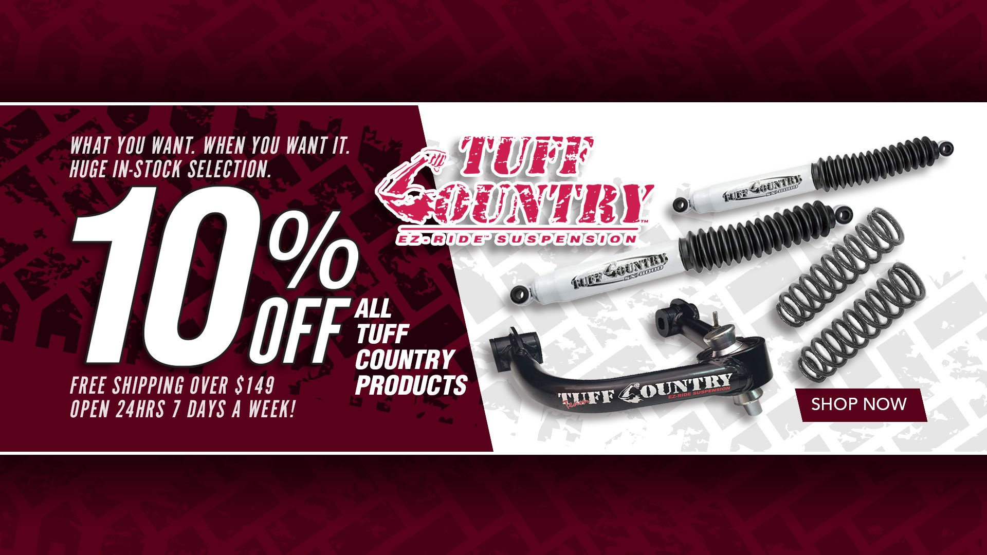 Save 10% on ALL Tuff Country Products