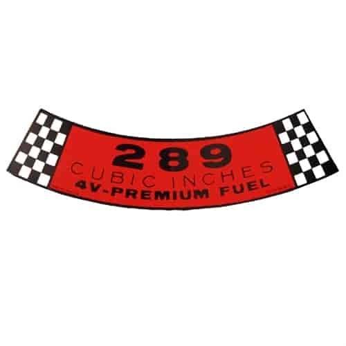 """1965 1966 Ford Mustang Air Cleaner Decal /""""289 Cubic Inches 4V-Premium Fuel/"""""""